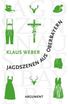 Jagdszenen aus Oberbayern - Vom schwierigen Leben in der Provinz